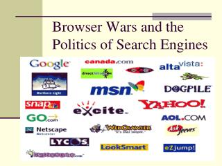 Browser Wars and the Politics of Search Engines