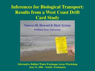 Inferences for Biological Transport: Results from a West Coast Drift Card Study