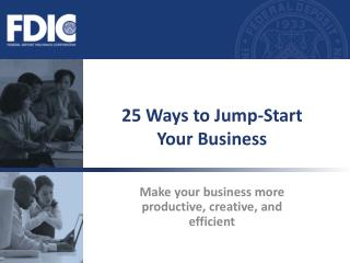 25 Ways to Jump-Start Your Business
