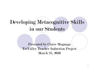Developing Metacognitive Skills in our Students