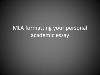 MLA formatting your personal academic essay
