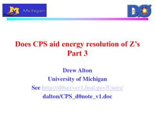 Does CPS aid energy resolution of Z's Part 3