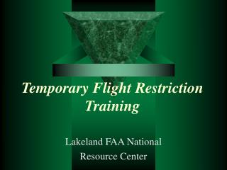 Temporary Flight Restriction Training