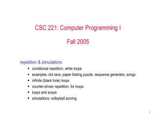 CSC 221: Computer Programming I Fall 2005
