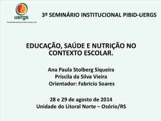 3º SEMINÁRIO INSTITUCIONAL  PIBID-UERGS