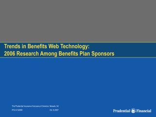 Trends in Benefits Web Technology:  2006 Research Among Benefits Plan Sponsors