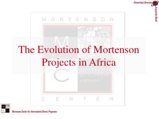 The Evolution of Mortenson Projects in Africa