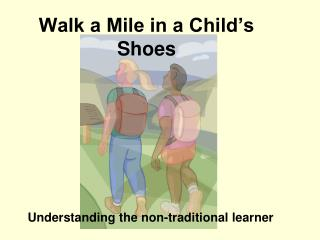 Walk a Mile in a Child's Shoes