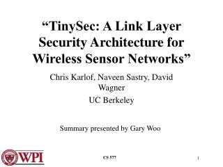 �TinySec: A Link Layer Security Architecture for Wireless Sensor Networks�