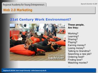 These people,  Are they: Working? Learning? Sharing? Playing? Earning money? Losing money?