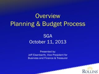 Overview Planning & Budget Process SGA October 11, 2013 Presented by: