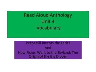 Read Aloud Anthology Unit 4  Vocabulary
