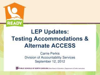 LEP Updates: Testing Accommodations & Alternate ACCESS
