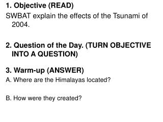 1. Objective (READ)  SWBAT explain the effects of the Tsunami of 2004.