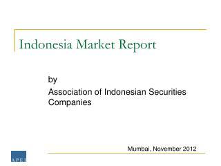 Indonesia  Market Report