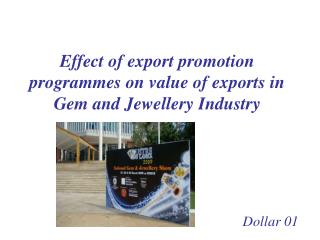 Effect of export promotion programmes on value of exports in Gem and Jewellery Industry