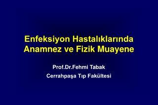 Enfeksiyon Hastalıklarında Anamnez ve Fizik Muayene