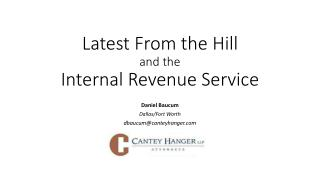 Latest From the Hill and the  Internal Revenue Service