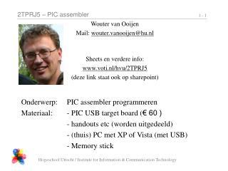 Wouter van Ooijen        Mail:  wouter.vanooijen@hu.nl Sheets en verdere info: