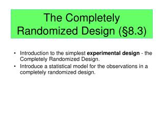 The Completely Randomized Design ( § 8.3)