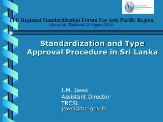 ITU Regional Standardization Forum For Asia Pacific Region (Bangkok, Thailand, 25 August 2014)