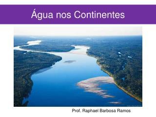 Água nos Continentes