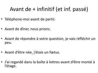 Avant  de +  infinitif  (et inf. pass é)