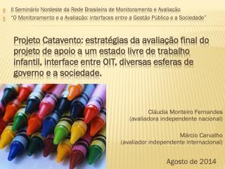 Cláudia Monteiro Fernandes ( avaliadora independente nacional )