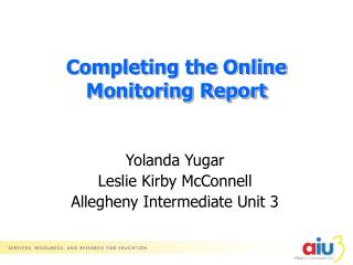 Completing the Online Monitoring Report