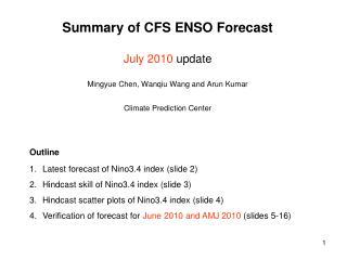 Latest forecast of Nino3.4 index (slide 2) Hindcast  skill of Nino3.4 index (slide 3)
