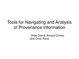 Tools for Navigating and Analysis of Provenance Information