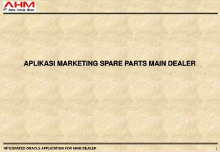 APLIKASI MARKETING SPARE PARTS MAIN DEALER