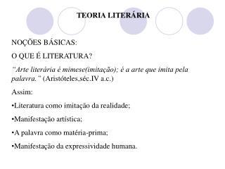 TEORIA LITERÁRIA NOÇÕES BÁSICAS: O QUE É LITERATURA?