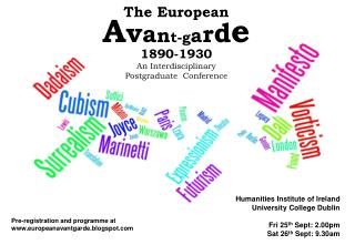 The European  A v a n t-g a r d e 1890-1930 An Interdisciplinary  Postgraduate  Conference