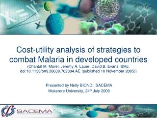 Presented by Nelly BIONDI, SACEMA Makerere University, 24 th  July 2009
