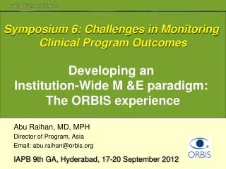 Abu Raihan, MD, MPH Director of Program, Asia Email: abu.raihan@orbis