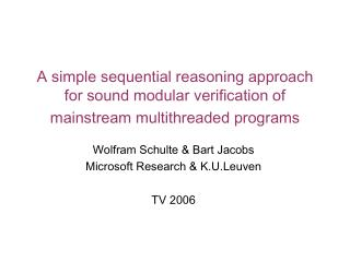 Wolfram Schulte & Bart Jacobs Microsoft Research & K.U.Leuven TV 2006