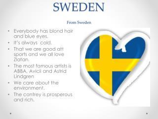 SWEDEN From Sweden