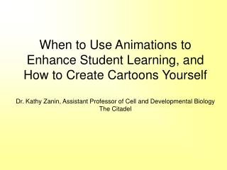 Students consistently report that they enjoy learning from cartoons, animations and videos!