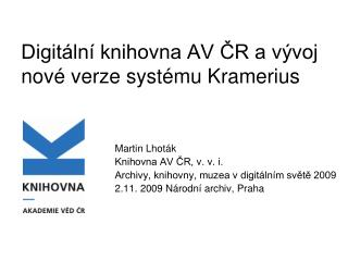 Digitální knihovna AV ČR a vývoj nové verze systému Kramerius