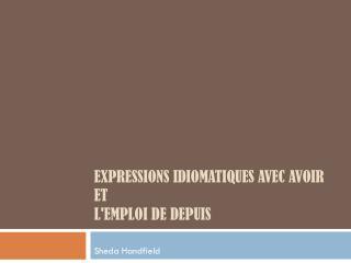 Expressions idiomatiques avec avoir et l'emploi de depuis