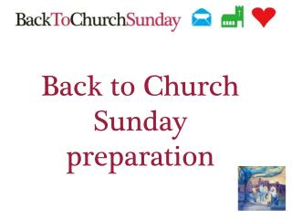 Back to Church Sunday preparation