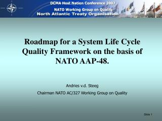 Roadmap for a System Life Cycle     Quality Framework on the basis of NATO AAP-48.