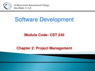 Software Development Module Code: CST 240 Chapter 2: Project Management