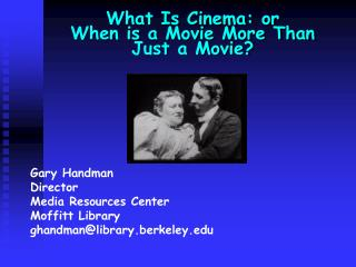 What Is Cinema: or When is a Movie More Than  Just a Movie?