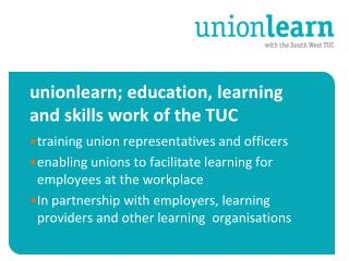 unionlearn; education, learning and skills work of the TUC