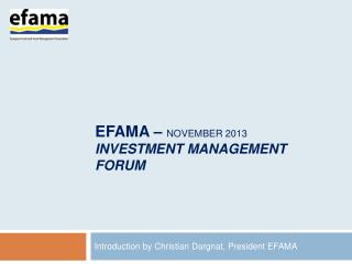 EFAMA –  November 2013 Investment management forum
