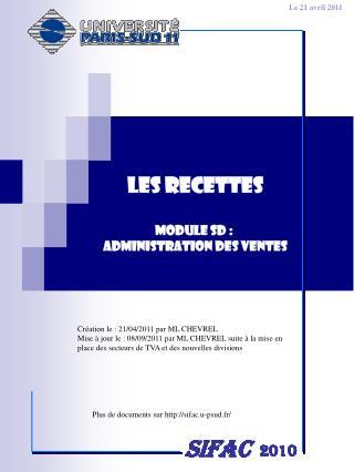 LES RECETTES MODULE SD :  ADMINISTRATION DES VENTES