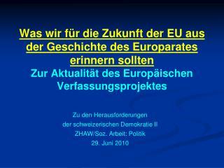 Zu den Herausforderungen  der schweizerischen Demokratie II ZHAW/Soz. Arbeit: Politik
