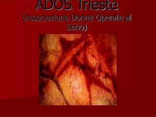 ADOS Trieste (Associazione Donne Operate al Seno)